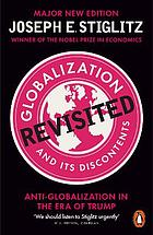 Globalization and its discontents revisited : anti-globalization in the era of Trump