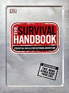 The survival handbook : essential skills for outdoor adventure.