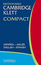 Diccionario Cambridge Klett compact: español-Inglés, English-Spanish