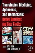 Transfusion medicine, apheresis, and hemostasis : review questions and case studies