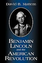 Benjamin Lincoln and the American Revolution