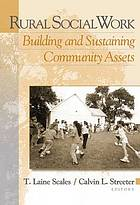 Rural social work : building and sustaining community assets