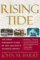 Rising tide : the great Mississippi flood of 1927 and how it changed America