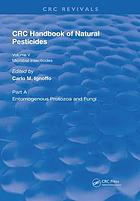 CRC handbook of natural pesticides. Volume V, Microbial insecticides. Part A, Entomogenous protozoa and fungi