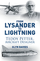 From Lysander to Lightning : Teddy Petter, aircraft designer