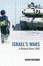 Israel's wars : from the 1947 Palestine War to the Al-Aqsa Intifada
