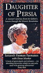 Daughter of Persia : a woman's journey from her father's harem through the Islamic revolution
