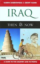 Iraq then and now a guide to the country and its people
