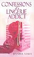 Confessions of a lingerie addict by  Jennifer Ashley