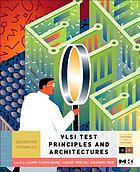 VLSI test principles and architectures : design for testability