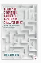 Developing Sustainable Balance of Payments in Small Countries : Lessons from Macroeconomic Deadlock in Jamaica