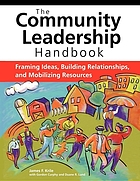 The community leadership handbook : framing ideas, building relationships, and mobilizing resources