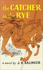 The catcher in the rye : a novel