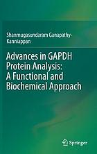 Advances in GAPDH protein analysis : a functional and biochemical approach
