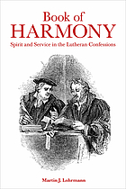 Book of harmony - spirit and service in the lutheran confessions.