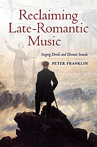 Reclaiming late-romantic music : singing devils and distant sounds