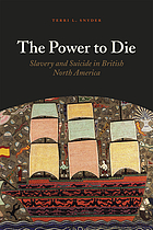 The power to die : slavery and suicide in British North America