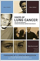 Voices of lung cancer : the healing companion ; stories for courage, comfort and strength