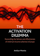 The activation dilemma : reconciling the fairness and effectiveness of minimum income schemes in Europe