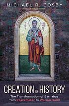 Creation of history : the transformation of Barnabas from peacemaker to warrior saint