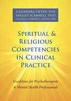 Spiritual and religious competencies in clinical practice : guidelines for psychotherapists and mental health professionals