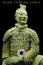 The Early Chinese Empires : Qin and Han
