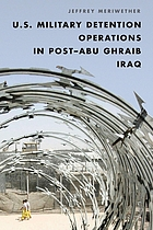 U.S. military detention operations in post-Abu Ghraib Iraq