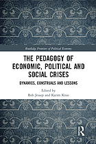 The pedagogy of economic, political and social crises : dynamics, construals and lessons