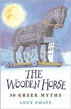 The wooden horse : 50 Greek myths