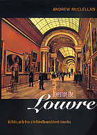 Inventing the Louvre : art, politics, and the origins of the modern museum in eighteenth-century Paris.