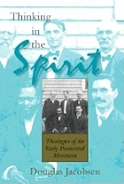 Thinking in the Spirit : theologies of the early Pentecostal movement