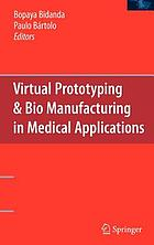 Virtual prototyping & bio manufacturing in medical applications