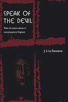 Speak of the devil : tales of satanic abuse in contemporary England