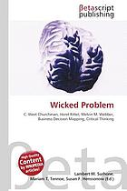 Wicked problem : C. West Churchman, Horst Rittel, Melvin M. Webber, business decision mapping, critical thinking ; [high quality content by WIKIPEDIA articles!]
