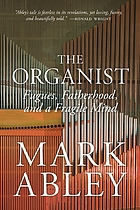 The organist : fugues, fatherhood, and a fragile mind