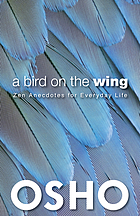 A Bird on the Wing : Zen Anecdotes for Everyday Life