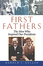 First fathers : the men who inspired our Presidents