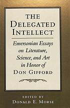 the delegated intellect  emersonian essays on literature