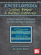 Mel Bay's encyclopedia of scales, modes, and melodic patterns : a unique approach to developing ear, mind, and finger coordination : for all instruments