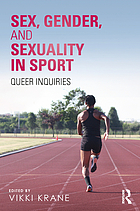 Sex, Gender, and Sexuality in Sport : Queer Inquiries.