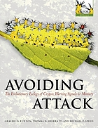 Avoiding attack : the evolutionary ecology of crypsis, warning signals, and mimicry