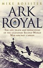 Ark Royal : sailing into glory