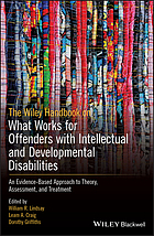 HANDBOOK OF WHAT WORKS FOR OFFENDERS WITH INTELLECTUAL AND DEVELOPMENTAL DISABILITIES : ... theory, research and practice.