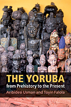 Book cover for The Yoruba from Prehistory to the Present by Aribidesi Usman and Toyin Falola