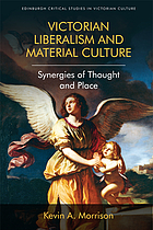 Victorian liberalism and material culture : synergies of thought and place