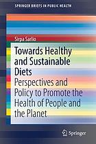 Towards healthy and sustainable diets : perspectives and policy to promote the health of people and the planet