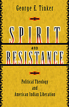 Spirit and resistance : political theology and American Indian liberation
