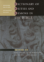 Dictionary of deities and demons in the Bible : DDD
