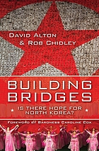 Building bridges : Is there hope for North Korea?