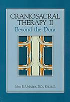 Craniosacral therapy II : beyond the dura